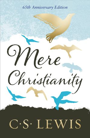Mere Christianity Hardcover Gift Edition edition by Clive Staples Lewis