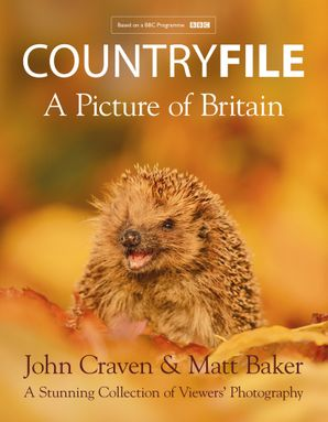 Countryfile A Picture of Britain Hardcover  by John Craven