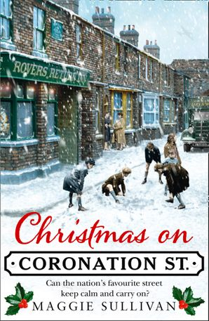 Christmas on Coronation Street (Coronation Street, Book 1) Paperback  by Maggie Sullivan