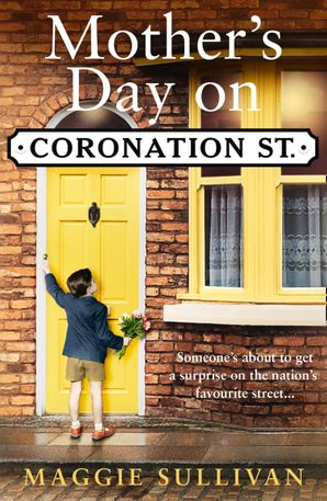 Mother's Day on Coronation Street (Coronation Street, Book 2) eBook  by