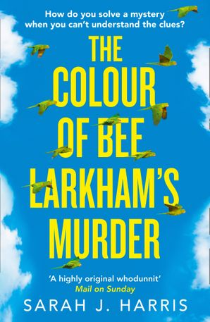 The Colour of Bee Larkham's Murder Paperback  by Sarah J. Harris