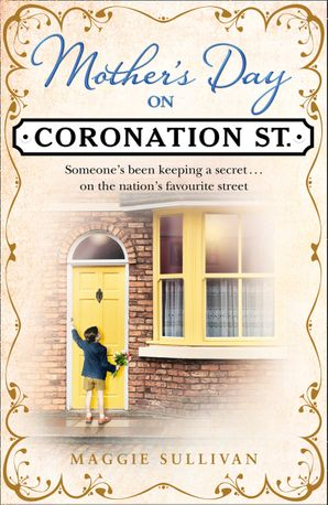 Mother's Day on Coronation Street (Coronation Street, Book 2) Hardcover  by Maggie Sullivan