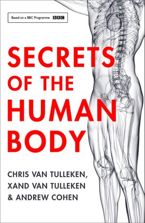 Secrets of the Human Body Paperback  by Chris van Tulleken
