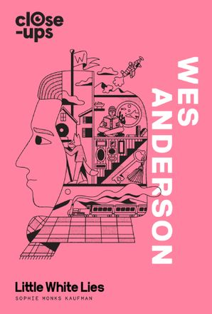 Wes Anderson Hardcover  by Sophie Monks Kaufman
