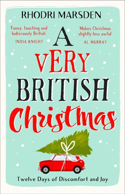 A Very British Christmas: The perfect festive stocking filler. - Rhodri Marsden