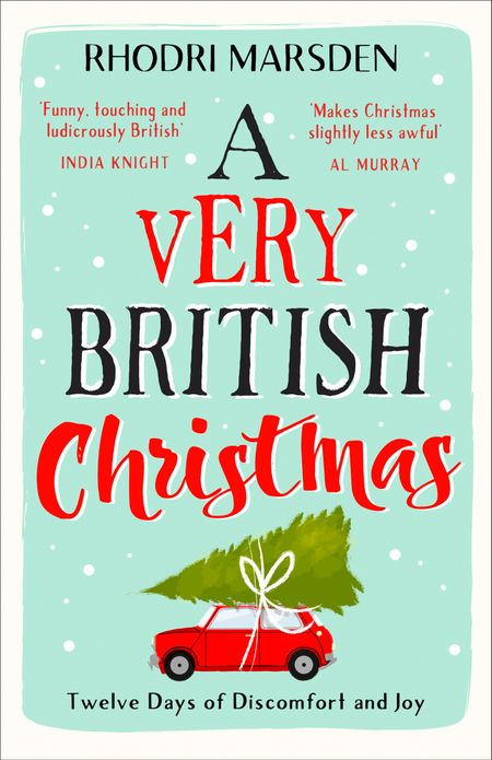 A Very British Christmas: The perfect festive stocking filler. - Rhodri Marsden