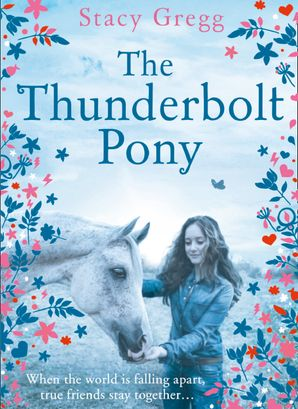 The Thunderbolt Pony Paperback  by Stacy Gregg