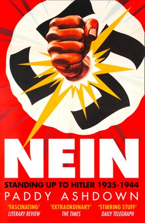 Nein: Standing up to Hitler 1935–1944 Paperback  by Paddy Ashdown