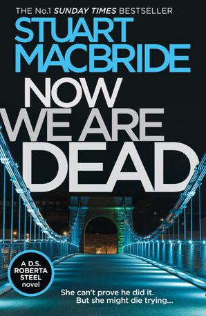 Now We Are Dead Paperback  by Stuart MacBride