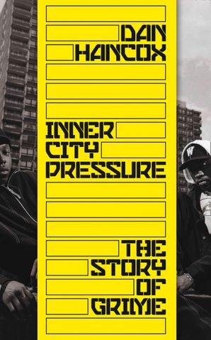 Inner City Pressure: The Story of Grime Hardcover  by