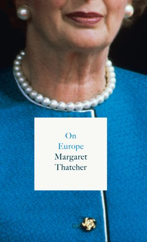 On Europe Paperback  by Margaret Thatcher, Baroness