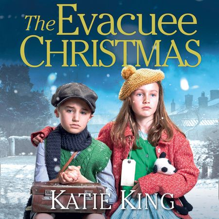 The Evacuee Christmas - Katie King, Read by Helen Keeley