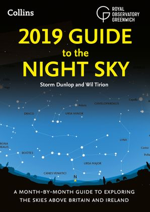 2019 Guide to the Night Sky: Bestselling month-by-month guide to exploring the skies above Britain and Ireland Paperback  by Storm Dunlop