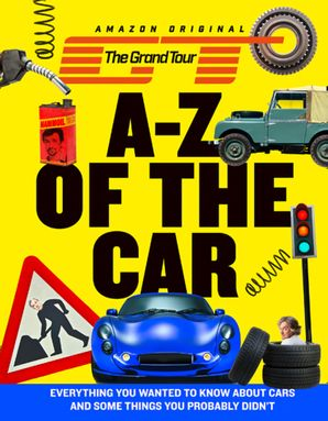 The Grand Tour A-Z of the Car Hardcover  by