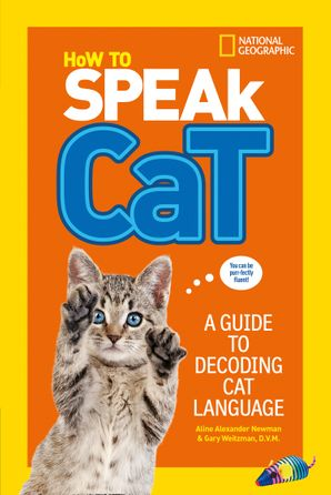 How To Speak Cat: A Guide to Decoding Cat Language Paperback  by No Author