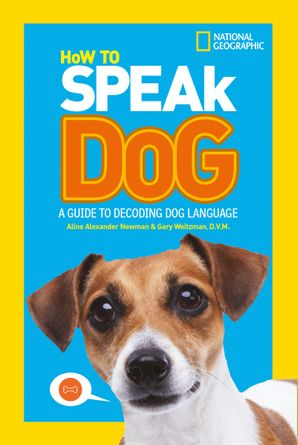 How To Speak Dog: A Guide to Decoding Dog Language Paperback  by No Author