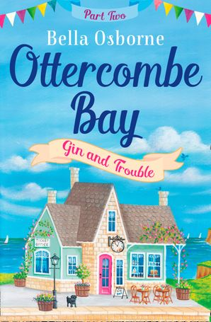 Ottercombe Bay – Part Two: Gin and Trouble (Ottercombe Bay Series) eBook  by Bella Osborne