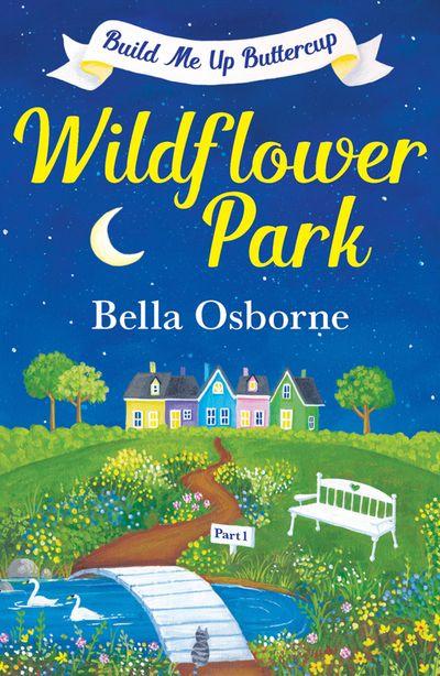 Wildflower Park – Part One: Build Me Up Buttercup (Wildflower Park Series) - Bella Osborne