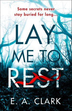 Lay Me to Rest eBook  by E. A. Clark