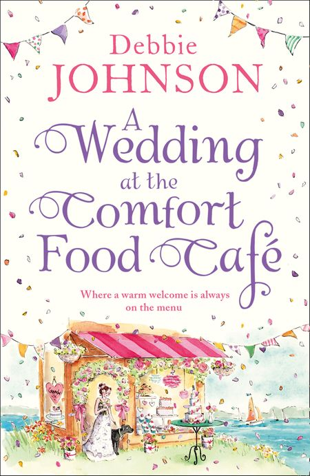A Wedding at the Comfort Food Cafe (The Comfort Food Cafe, Book 6) - Debbie Johnson