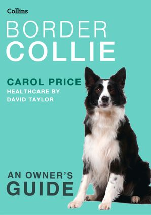 Border Collie (Collins Dog Owner's Guide) eBook  by Carol Price