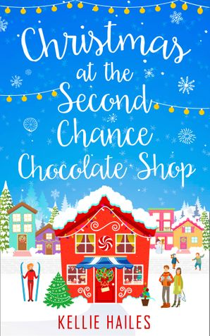 Christmas at the Second Chance Chocolate Shop eBook  by