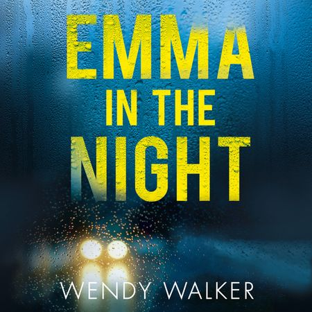 Emma in the Night - Wendy Walker, Read by Julia Whelan and Therese Plummer