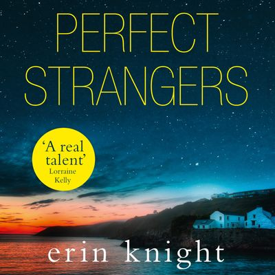 Perfect Strangers - Erin Knight, Read by Karen Cass