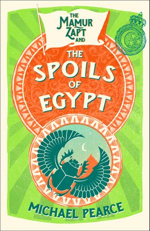 The Mamur Zapt and the Spoils of Egypt (Mamur Zapt, Book 6) Paperback  by Michael Pearce
