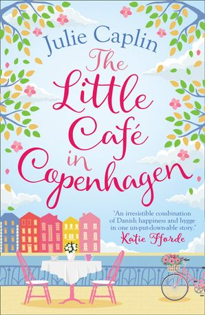 The Little Café in Copenhagen (Romantic Escapes, Book 1) Paperback  by Julie Caplin