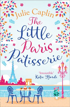 The Little Paris Patisserie (Romantic Escapes, Book 3) Paperback  by Julie Caplin