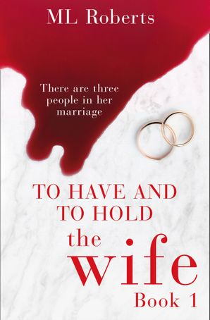 The Wife – Part One (The Wife series) eBook  by M L Roberts