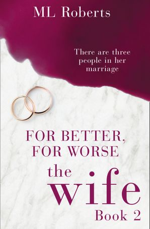 The Wife – Part Two: For Better, For Worse (The Wife series) eBook  by M L Roberts