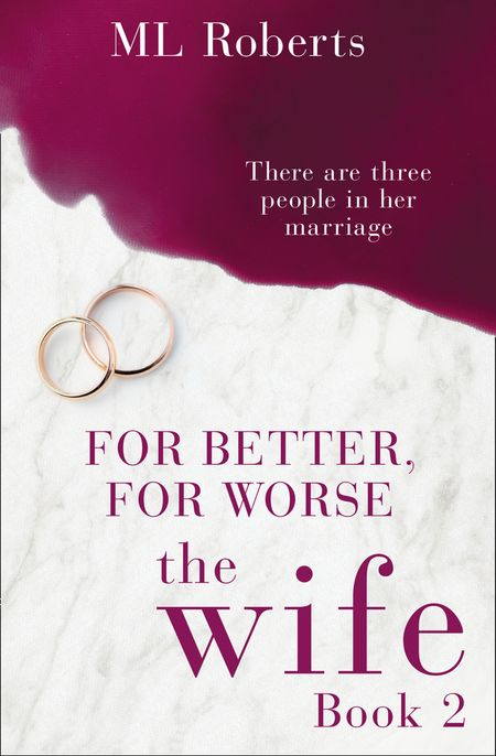The Wife – Part Two: For Better, For Worse (The Wife series) - ML Roberts