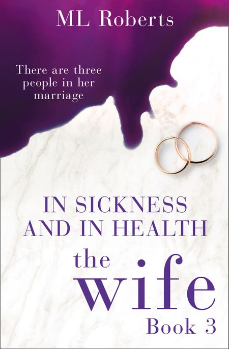 The Wife – Part Three: In Sickness and In Health (The Wife series) - ML Roberts