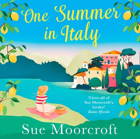 One Summer in Italy - Sue Moorcroft, Read by Helen Johns