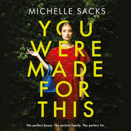 You Were Made for This - Michelle Sacks, Read by Sam Woolf, Lucy Scott and Olivia Mace