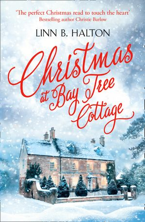 Christmas at Bay Tree Cottage (Christmas in the Country, Book 2) Paperback  by Linn B Halton