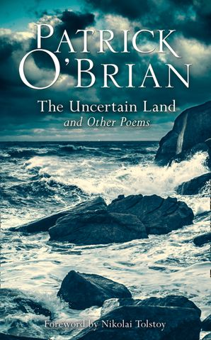 The Uncertain Land and Other Poems Hardcover  by Patrick O'Brian