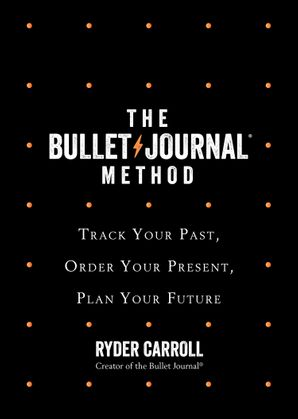 The Bullet Journal Method Hardcover  by