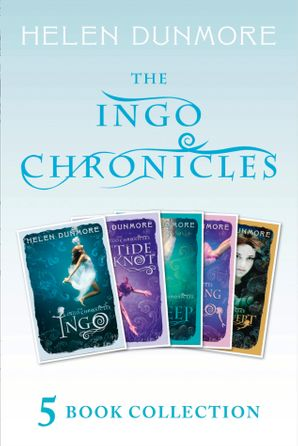 The Complete Ingo Chronicles: Ingo, The Tide Knot, The Deep, The Crossing of Ingo, Stormswept (The Ingo Chronicles) eBook  by Helen Dunmore