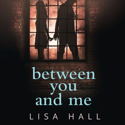 Between You and Me - Lisa Hall, Read by Jessica Ball