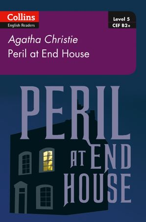 Peril at House End: B2+ Level 5 (Collins Agatha Christie ELT Readers) Paperback Second edition by Agatha Christie