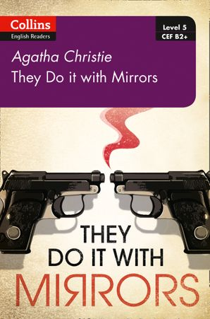 They Do It With Mirrors: B2+ Level 5 (Collins Agatha Christie ELT Readers) Paperback Second edition by