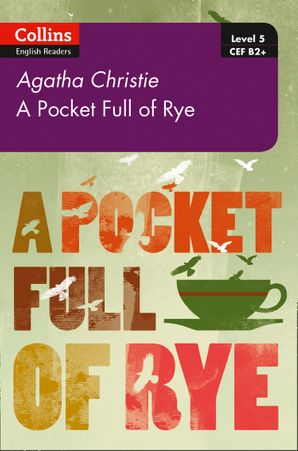Pocket Full of Rye: B2+ Level 5 (Collins Agatha Christie ELT Readers) Paperback Second edition by