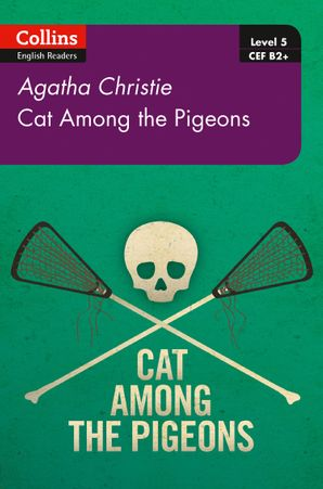 Cat Among Pigeons: B2+ Level 5 (Collins Agatha Christie ELT Readers) Paperback Second edition by