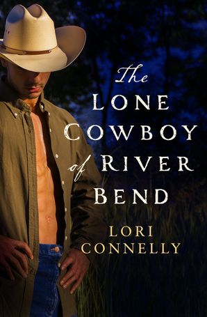 The Lone Cowboy of River Bend (The Men of Fir Mountain, Book 3) Paperback  by Lori Connelly