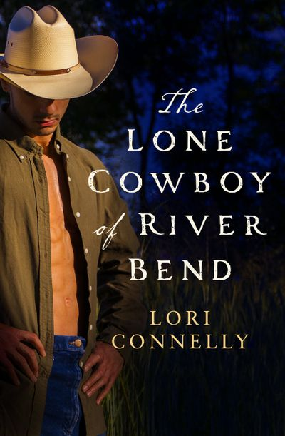 The Lone Cowboy of River Bend (The Men of Fir Mountain, Book 3) - Lori Connelly