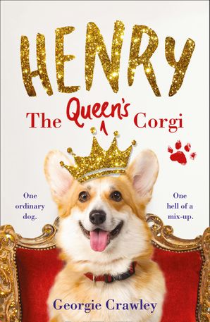 Henry the Queen's Corgi Hardcover  by Georgie Crawley