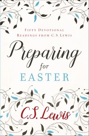 Preparing for Easter: Fifty Devotional Readings Paperback  by Clive Staples Lewis